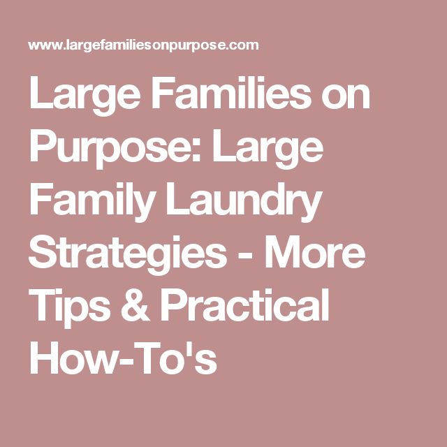 Large Families on Purpose: Large Family Laundry Strategies - More Tips & Practical How-To's