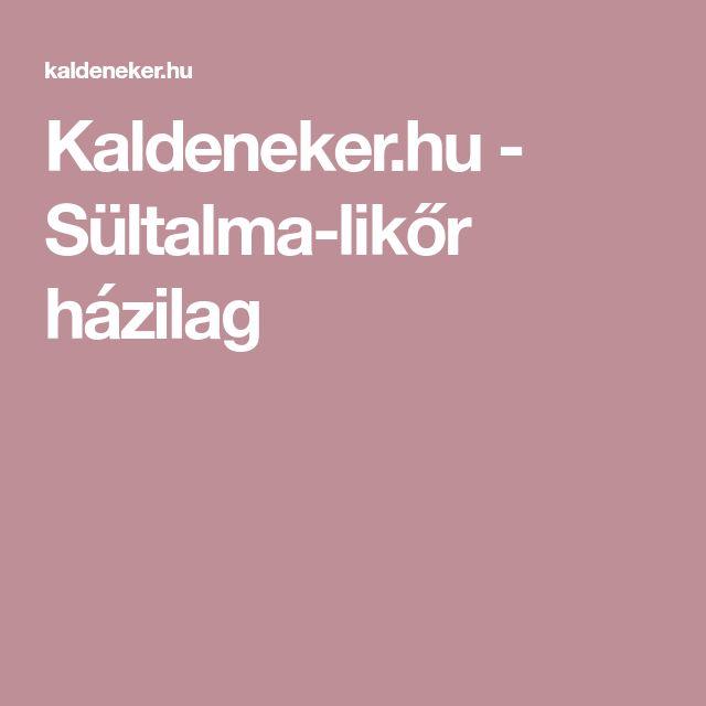Kaldeneker.hu - Sültalma-likőr házilag