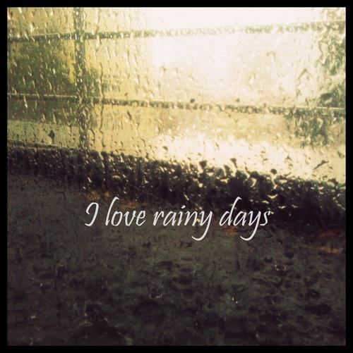 Motivational Quotes About Rainy Days: I Love Rainy Days