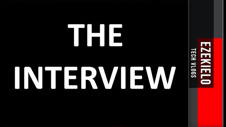 The Interview!