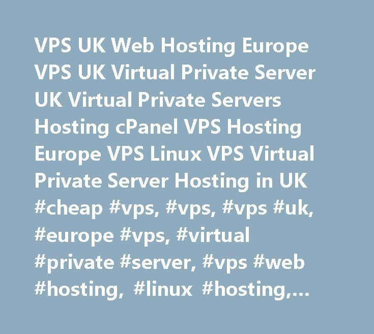 VPS UK Web Hosting Europe VPS UK Virtual Private Server UK Virtual Private Servers Hosting cPanel VPS Hosting Europe VPS Linux VPS Virtual Private Server Hosting in UK #cheap #vps, #vps, #vps #uk, #europe #vps, #virtual #private #server, #vps #web #hosting, #linux #hosting, #lxadmin, #uk #colocation, #vpsville, #vps-ville…