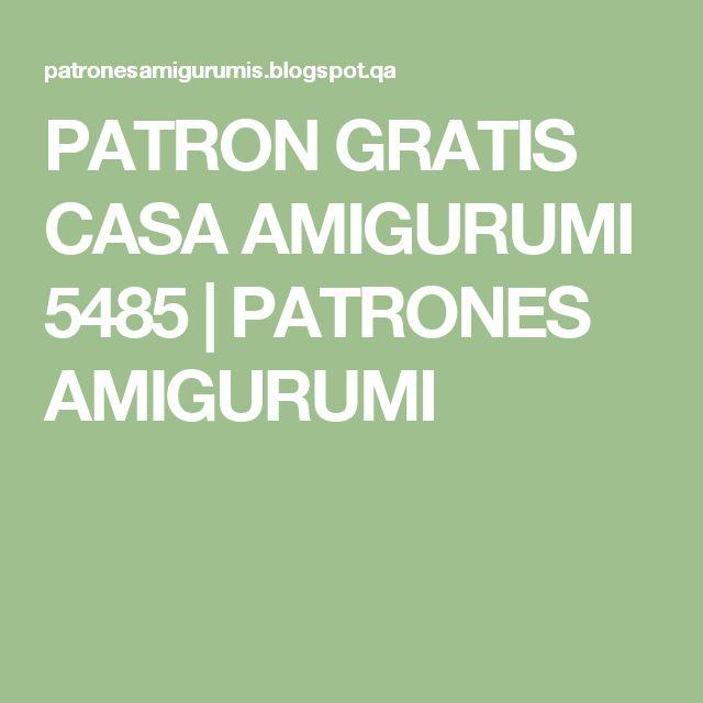 PATRON GRATIS CASA AMIGURUMI 5485 | PATRONES AMIGURUMI