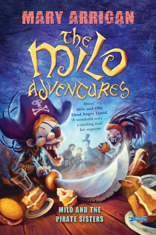 Milo and the Pirate Sisters by Mary Arrigan http://www.obrien.ie/milo-and-the-pirate-sisters #Milo #Pirates #childrensbooks