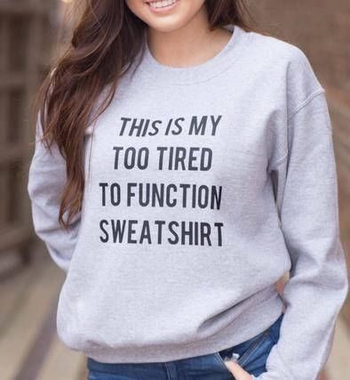 Too Tired to function Ladies Sweatshirt by LoveFeNiks on Etsy