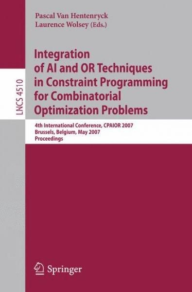 Integration of AI and OR Techniques in Constraint Programming for Combinatorial Optimization Problems: 4th Intern...