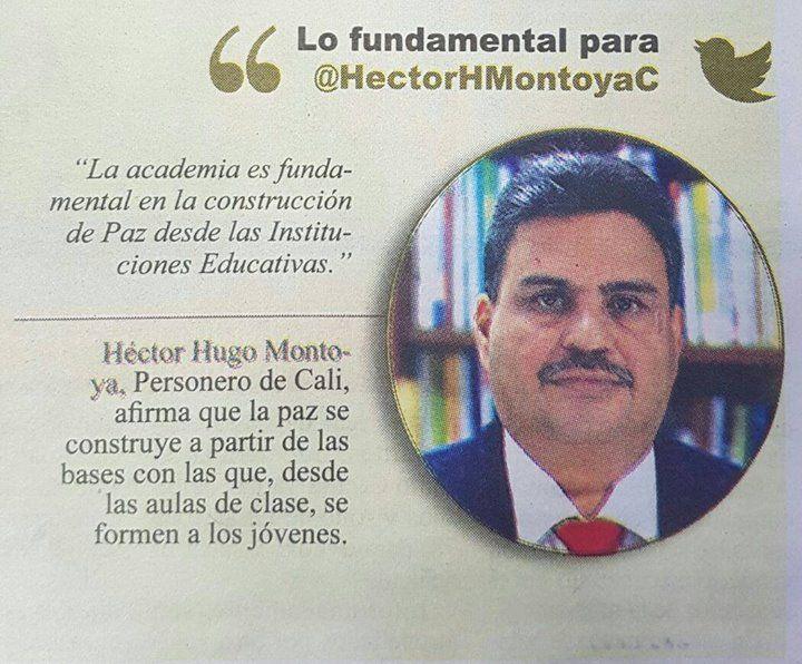 """[Prensa - Extra Cali]   """"La academia es fundamental en la construcción la de Paz desde las Inst. Educativas: Héctor Hugo Montoya Personero Cali"""