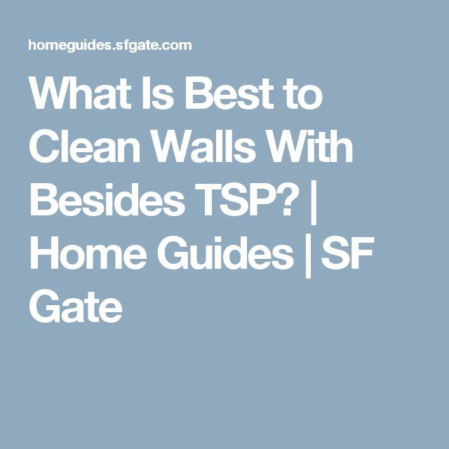 What Is Best to Clean Walls With Besides TSP? | Home Guides | SF Gate