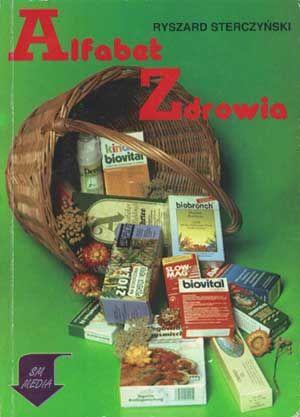 Alfabet zdrowia, Ryszard Sterczyński, SM-Media, 1991, http://www.antykwariat.nepo.pl/alfabet-zdrowia-ryszard-sterczynski-p-1275.html