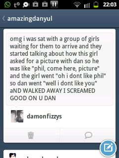 Dan is the perfect friend. why do people bully phil? phil is the nicest, sweetest guy i have ever seen( with dan too of course), and if anyone ever bullies phil, i will just...ERGH!! Imagine if you were phil. loyal to all fans, trys to be as nice as he can, and does his absolute best. then people bully him. i know its a matter of opinion, but that bitch better have learned her lesson.