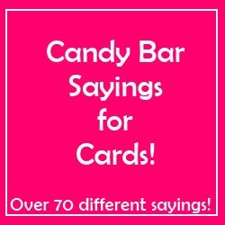 candy bar sayings for cards - over 70 sayings!