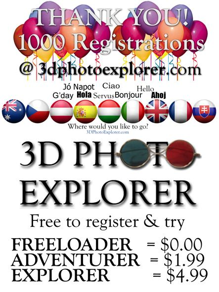 Thank you to all of our members, paid and free, for signing up with 3D Photo Explorer. We've reached a milestone - 1000 members!!!   We hope you are enjoying the fun of viewing new and exciting places in 3D!