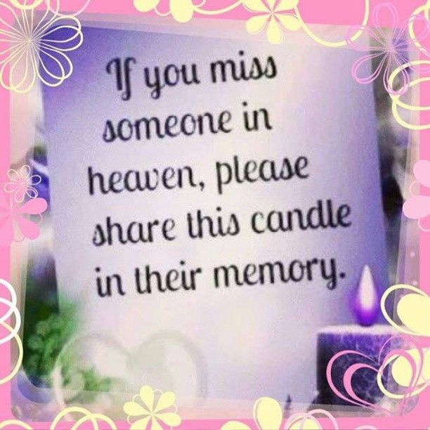 Missing Love Memories Images: If You Miss Someone In Heaven, Please Share This Candle In