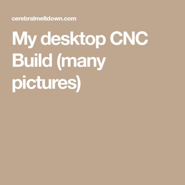My desktop CNC Build (many pictures)