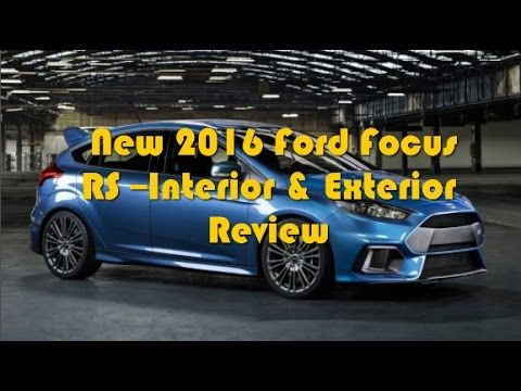 New 2016 Ford Focus RS --Interior & Exterior Review