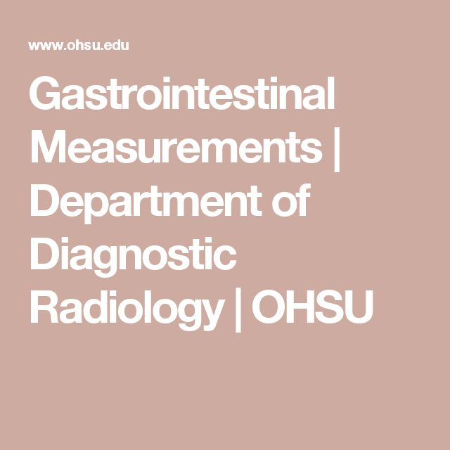 Gastrointestinal Measurements | Department of Diagnostic Radiology | OHSU