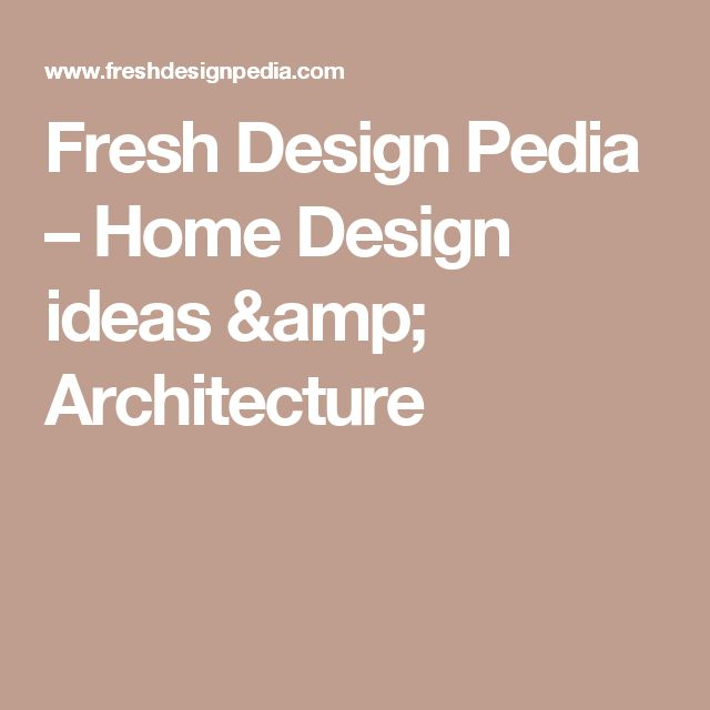 Fresh Design Pedia – Home Design ideas & Architecture