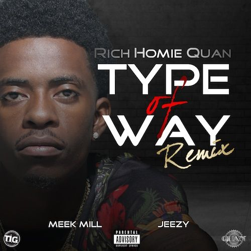 As promised, Rich Homie Quan drops off the official remix to his hit single 'Type Of Way' featuring Meek Mill & Young Jeezy. 9 27 Rich Homie Quan Ft. Young Jeezy & Meek Mill – Type Of Way (Remix) Related Posts Music Video: YG Ft Young Jeezy & Rich Homie Quan – My N!gga (2) [...]