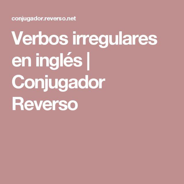 Verbos irregulares en inglés   Conjugador Reverso