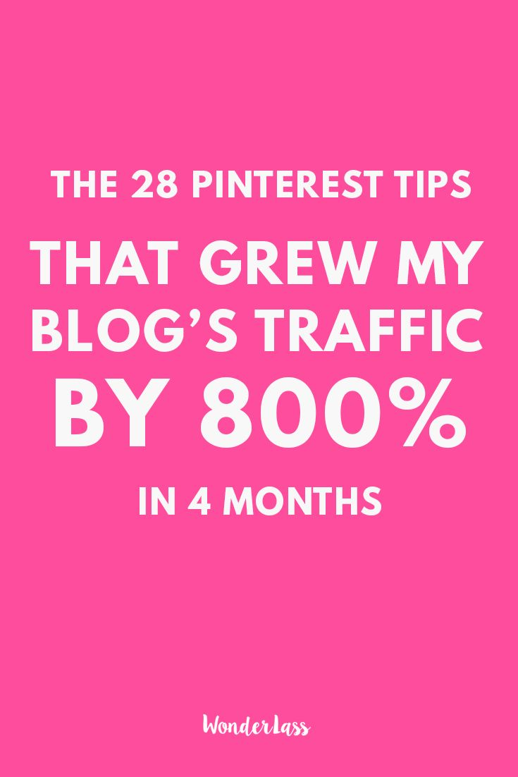 The 28 Pinterest Tips I used to Massively Grow My Blog's Traffic — Wonderlass