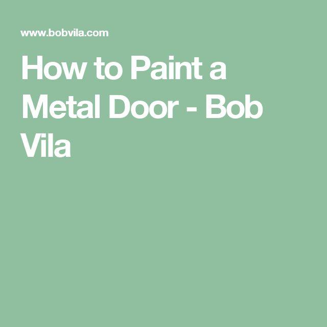 How to Paint a Metal Door - Bob Vila