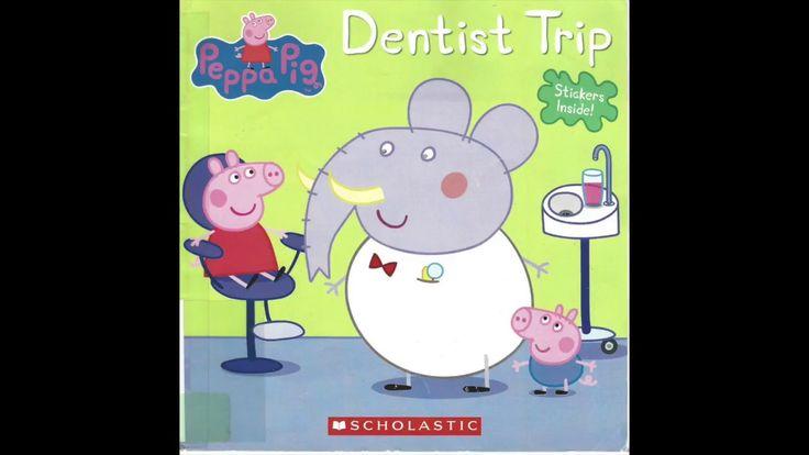 Peppa Pig Dentist Trip I Read Aloud Picture Book
