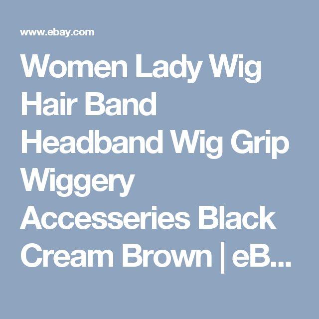 Women Lady Wig Hair Band Headband Wig Grip Wiggery Accesseries Black Cream Brown | eBay