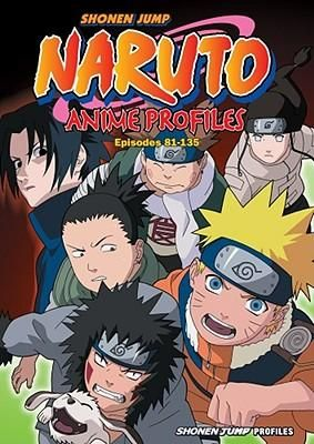 Naruto Anime Profiles, Episodes 81-135 : Masashi Kishimoto : 9781421518893