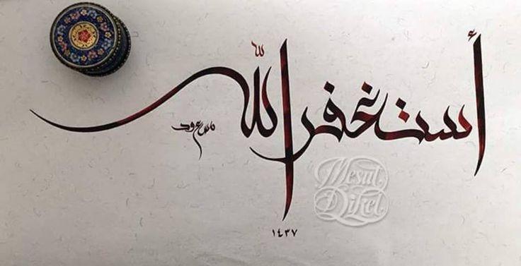 ESTAĞFİRULLAH... hat- arabic calligraphy