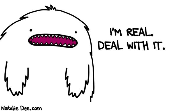 Comic by Natalie Dee: if you cant deal with real yetis you need to get out of the way