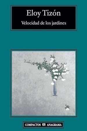 Un libro al día: Eloy Tizón: Velocidad de los jardines
