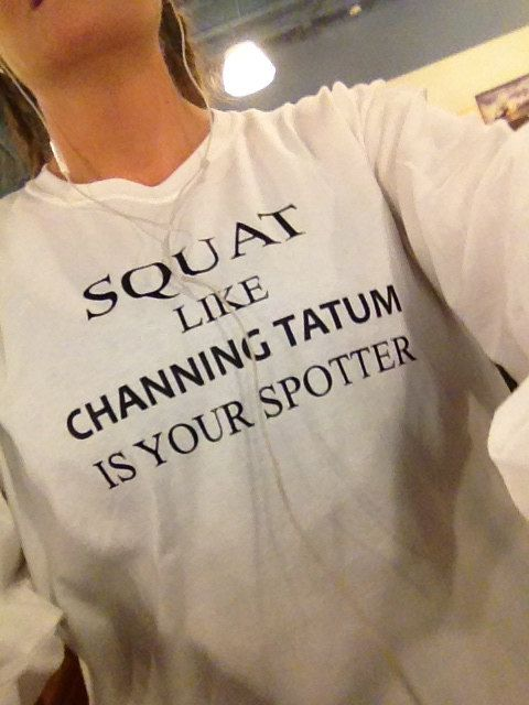Squat Like Channing Tatum is Your Spotter Long Sleeve T-Shirts (L)