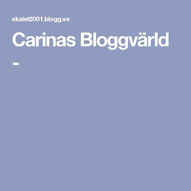 Carinas Bloggvärld -