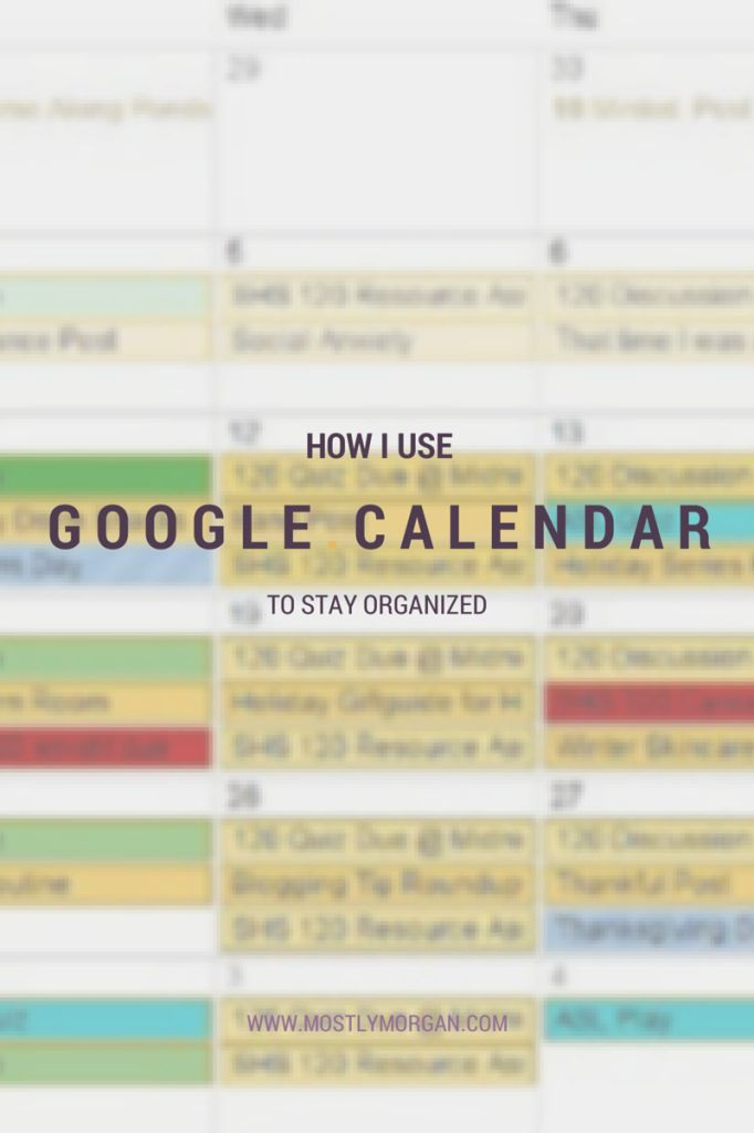 How+I+Stay+Organized+with+Google+Calendar