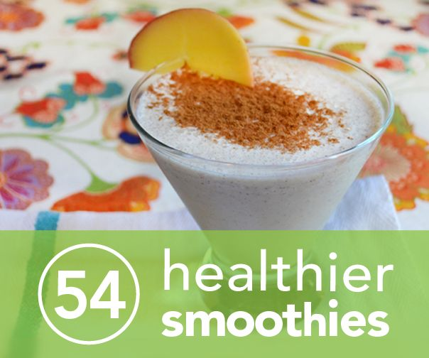 54 Healthier Smoothie Recipes-yum!
