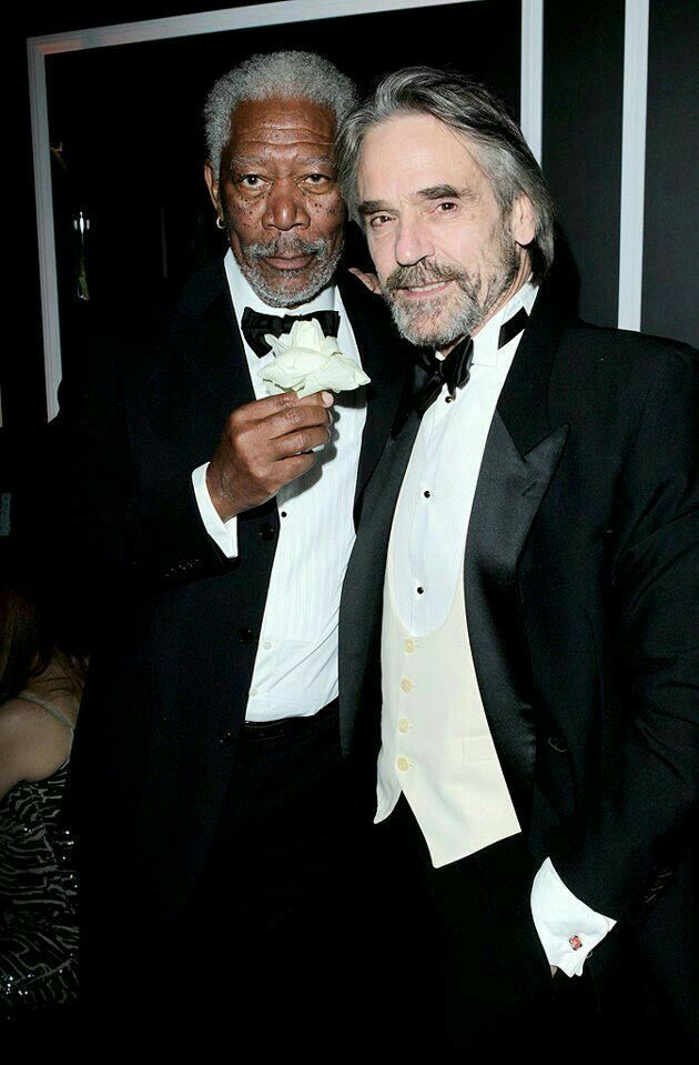 Morgan Freeman and Jeremy Irons.