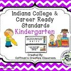 2014 Indiana College and Career Ready Standards-Kindergarten  These are the new Indiana Academic Standards (Now called Indiana College and Career R...