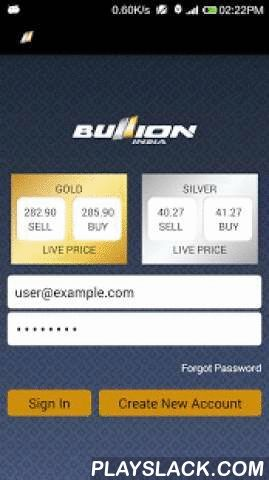 Bullion India Mobile Trader  Android App - playslack.com , Bullion India online mobile trading. Now access the Bullion India web terminal from your mobile and tablet. You can buy and sell, Gold/Silver online, request withdrawal, access your account history and even monitor your account balance with just a click of a button. It's just one click away!Benefits:The application is absolutely free of charge all you have to do is download it on your mobile phone/ tabletPlace real time market…