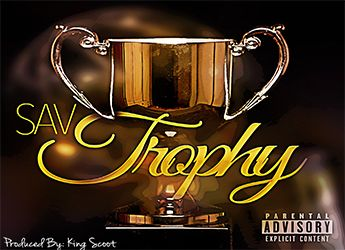 Sav is back with this new single titled'Trophy'. In honor of his hometown team Cleveland Cavs starting the NBA Finals, Sav releases this new single titled 'Trophy' for all the underdogs who are slept on.