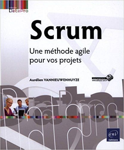 Amazon.fr - Scrum - Une méthode agile pour vos projets - Aurélien VANNIEUWENHUYZE - Livres
