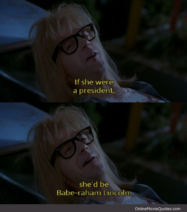 Quotes From The Movie Lincoln: 51 Best Wayne's World Images On Pinterest
