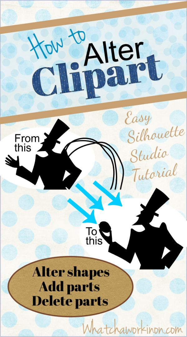Can't find the clipart you need? Make your own! If you're like me and have no drawing skills, find a piece of public domain clipart that's close to what you want and get the Silhouette Studio tools working for you. Easy, step-by-step instructions in this tutorial to alter clipart---remove parts, change parts, add images. ~whatchaworkinon.com