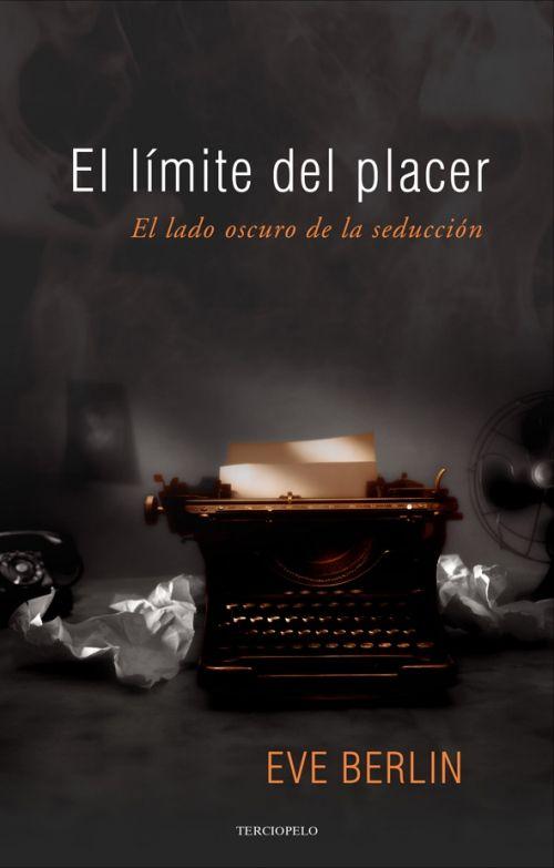 """""""El límite del placer"""" de Eva Berlín. Editorial Terciopleo."""