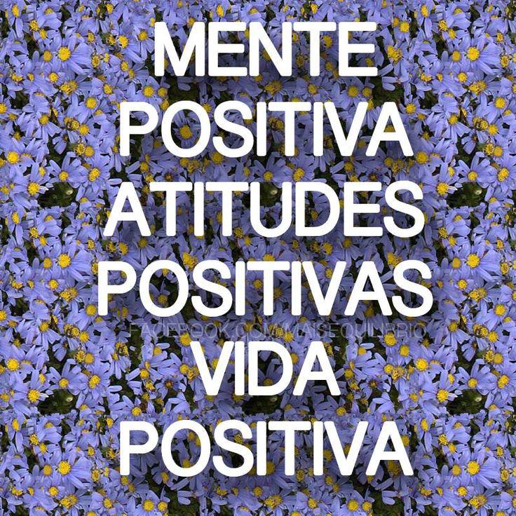Positividade  Vida  Mente  Atitude  Positivo