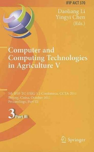 Computer and Computing Technologies in Agriculture: 5th Ifip Tc 5, Sig 5.1 International Conference, Ccta 2011, B...