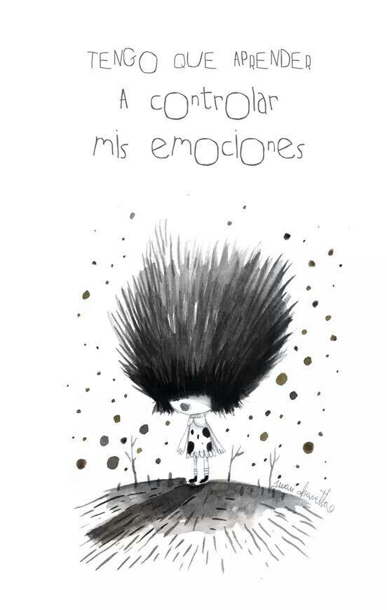 Tengo que aprender a controlar mis emociones*