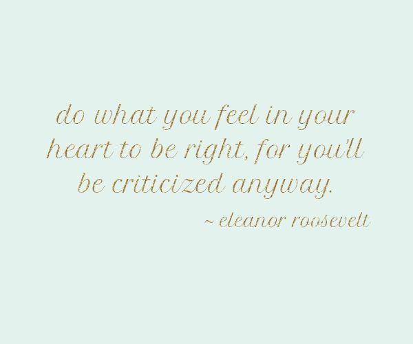 Something Charming: {mondays mantra} Eleanor Roosevelt quote