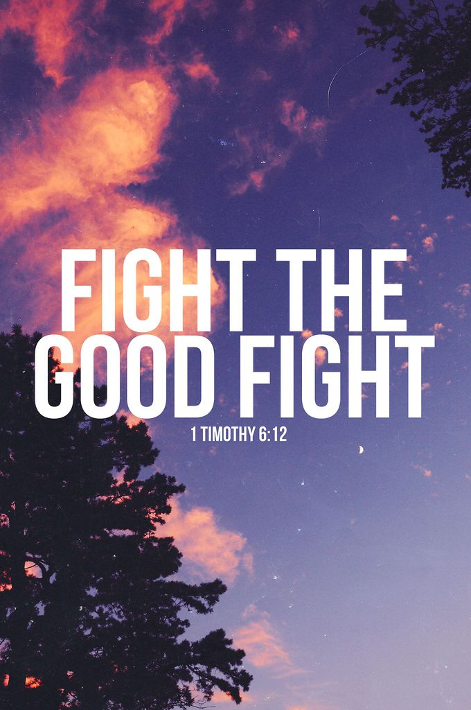 Fight the good fight - 1 Timothy 6:12 #Christian #Bible #Jesus