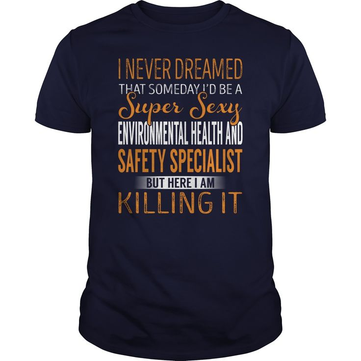 Super Sexy Environmental Health And Safety Specialist Job Title Shirts #gift #ideas #Popular #Everything #Videos #Shop #Animals #pets #Architecture #Art #Cars #motorcycles #Celebrities #DIY #crafts #Design #Education #Entertainment #Food #drink #Gardening #Geek #Hair #beauty #Health #fitness #History #Holidays #events #Home decor #Humor #Illustrations #posters #Kids #parenting #Men #Outdoors #Photography #Products #Quotes #Science #nature #Sports #Tattoos #Technology #Travel #Weddings #Women
