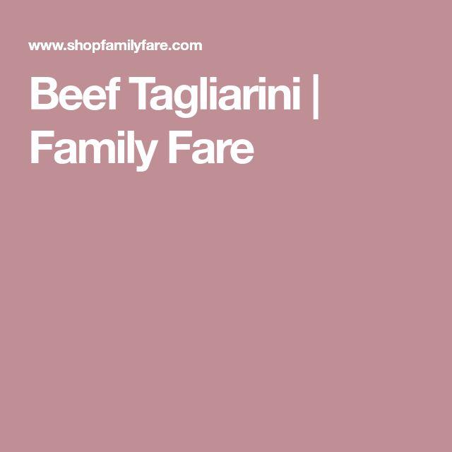Beef Tagliarini | Family Fare