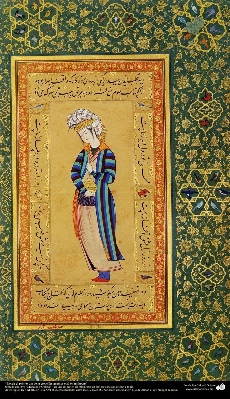 """""""From the first day of Creation His love is in my home""""- miniature of the book Moraqqaʿ-e Golšan 1605-1628"""